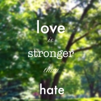 Love is stronger than hate !